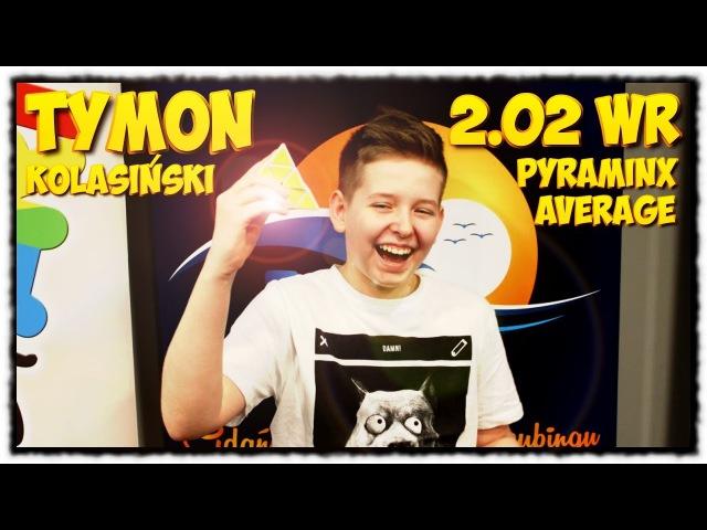 Tymon Kolasiński - 2.02 WR Pyraminx average