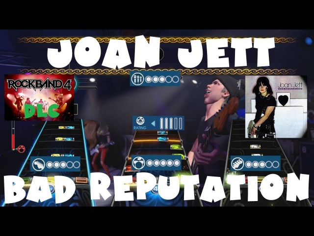Joan Jett - Bad Reputation - Rock Band 2 Expert Full Band RB4 DLC (November 9th, 2017)