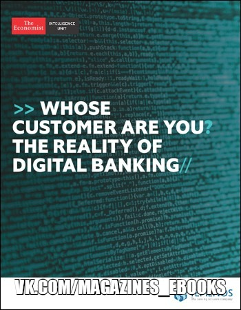 The Economist Intelligence Unit - Whose Customer are you - The Reality of Digital Banking 2018
