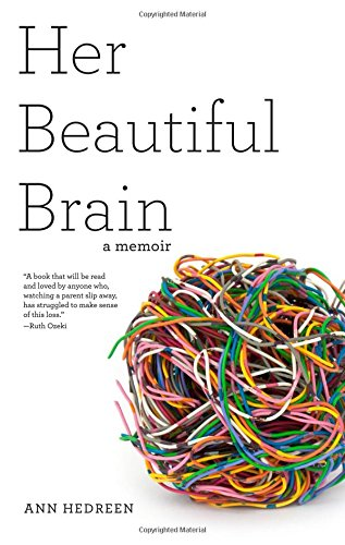 Her Beautiful Brain A Memoir by Ann Hedreen