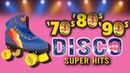 The Greatest hits Disco Dance Songs ever Best Disco Music of all time 70s 80s 90s Disco Legend