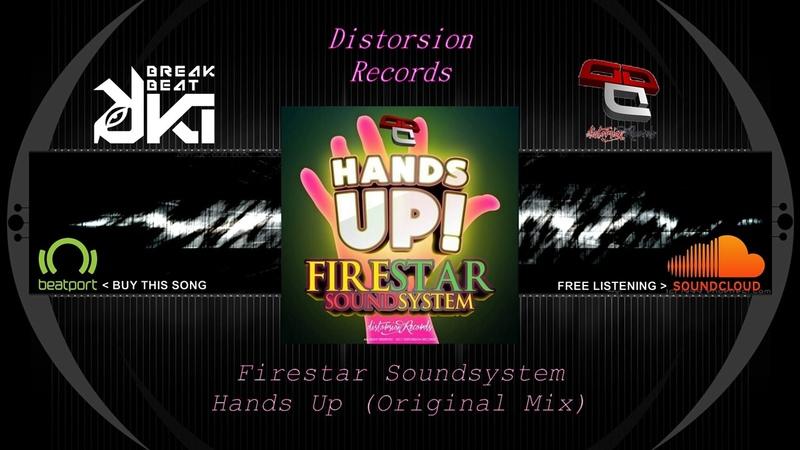 Firestar Soundsystem Hands Up Original Mix Distorsion Records