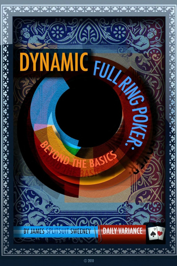 Dynamic Full Ring Poker  A Prac - James Sweeney