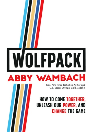 Abby Wambach] WOLFPACK  How to Come Together, Unl
