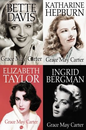 Set  Ingrid Bergman, Bette Davis, Katharine Hepburn, Elizabeth Taylor - Grace May Carter