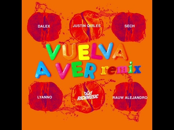 Dalex Vuelva A Ver Remix Ft Lyanno Rauw Alejandro Sech Justin Quiles