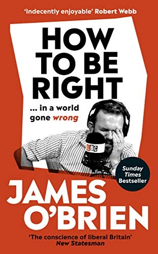 James O Brien] How To Be Right    in a world