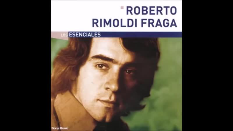Roberto Rimoldi Fraga Los esenciales (2003) - ARGENTINO HASTA LA MUERTE