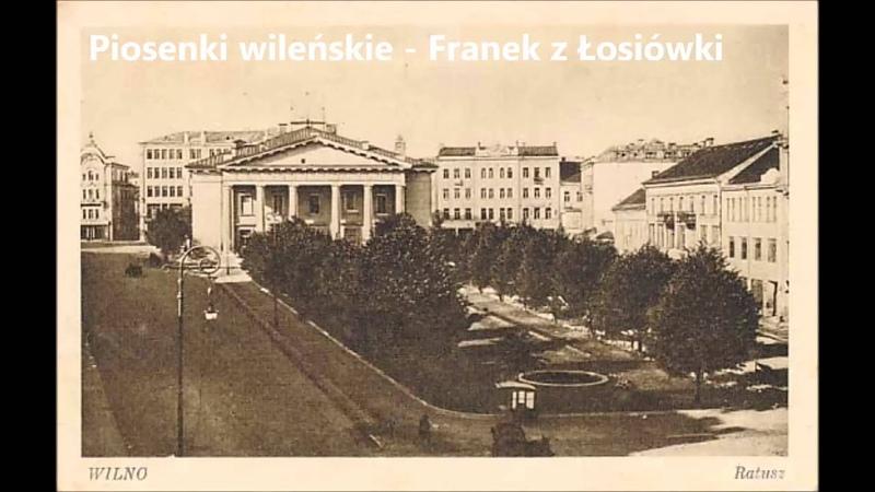 Piosenki wileńskie Franek z Łosiówki