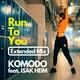 Komodo feat. Isak Heim - Run to You (Extended Mix)