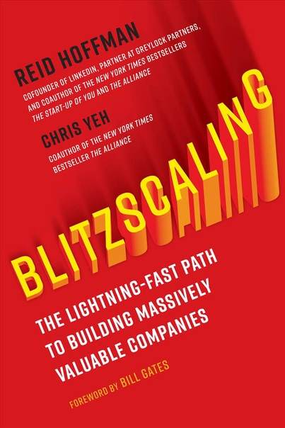 Reid Hoffman, Chris Yeh, Bill Gates] Blitzscaling