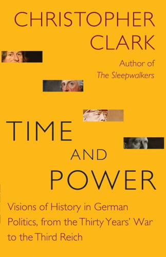 Christopher Clark] Time and Power  Visions of His