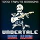 """Tokio Tribute Sessions - Megalovania (Rock version) [From """"Undertale""""]"""