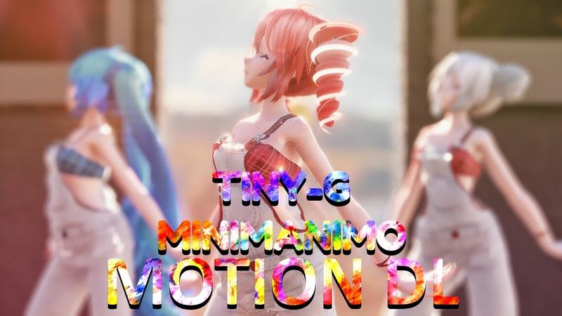 MMD TINY G 타이니지 MINIMANIMO 미니마니모 Motion DL