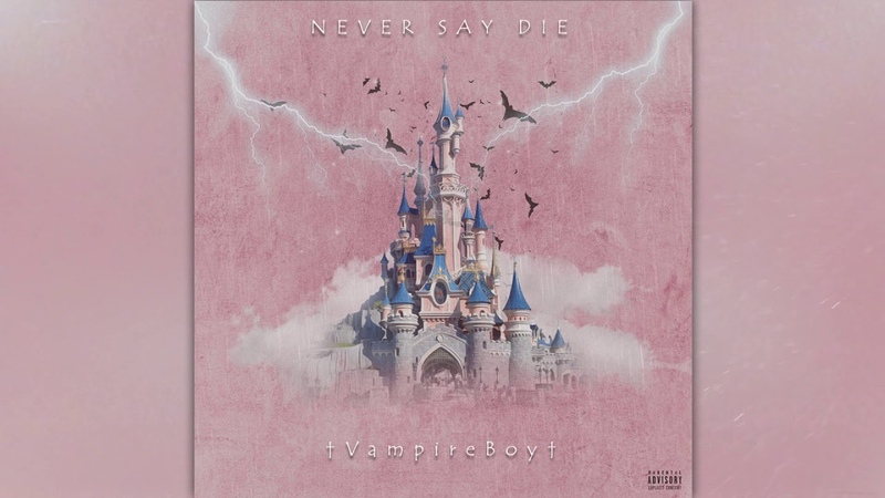 ✝VampireBoy✝ - Never Say Die (Official Audio)