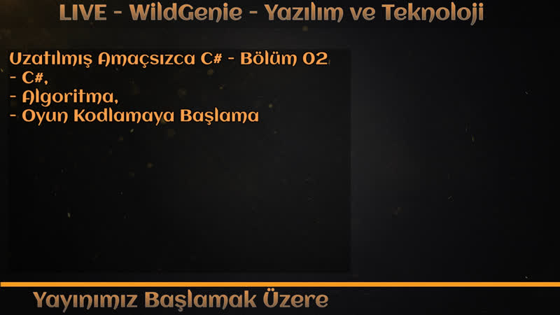 LIVE - WildGenie - Yazılım ve Teknoloji - Uzatılmış Amaçsızca C - Bölüm 02