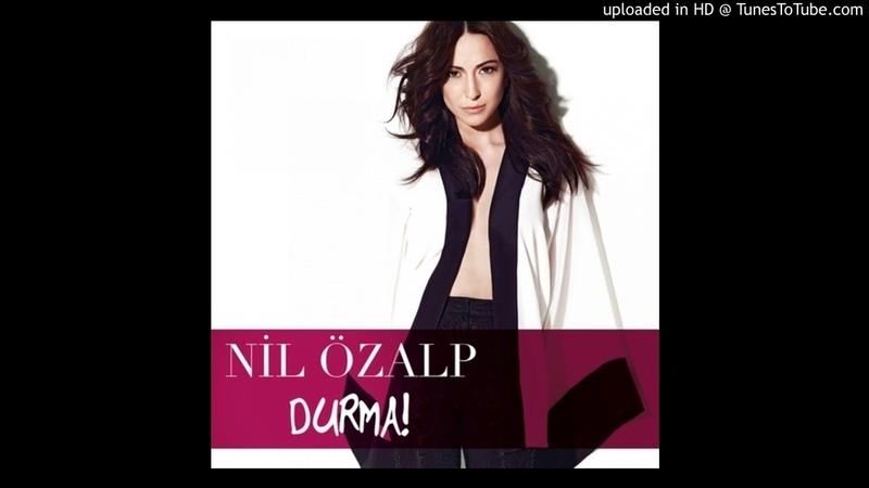 Nil Özalp feat Serdar Ortaç Kal Aklımda Durma 01