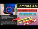 Samsung A50 November Update fingerprint update bug problem?