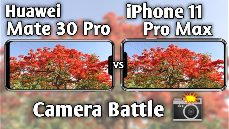 Huawei Mate 30 Pro vs iPhone 11 Pro Max Camera Test Comparison
