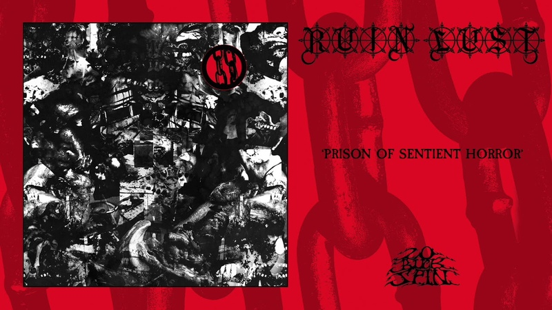 RUIN LUST - Prison Of Sentient Horror (From Choir Of Babel LP, 2020)