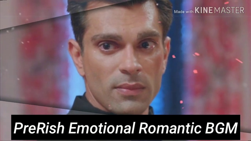 Rishabh Bajaj Prerna PreRish Emotional Romantic Background Music Karan Singh Grover