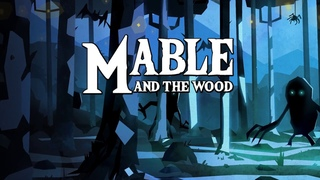 Mable & The Wood - Coming Soon Trailer