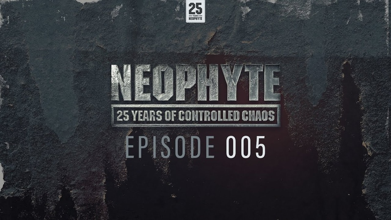 005 | Neophyte presents: 25 Years of Controlled Chaos