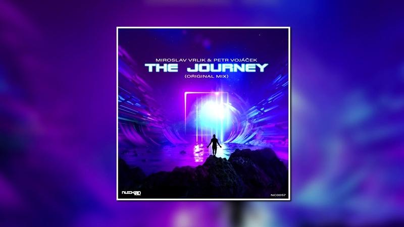 Miroslav Vrlik Petr Vojáček - The Journey (Original Mix) [NUCHAIN MUSIC]
