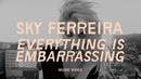 Sky Ferreira Everything is Embarrassing Official Music Video