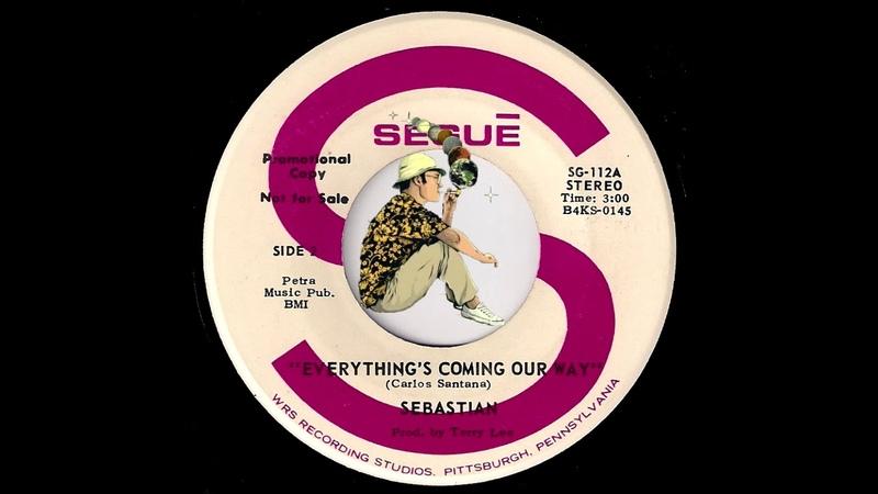 Sebastian - Everything's Coming Our Way (Santana Cover) [Segue] 1972 Garage Rock Psych 45
