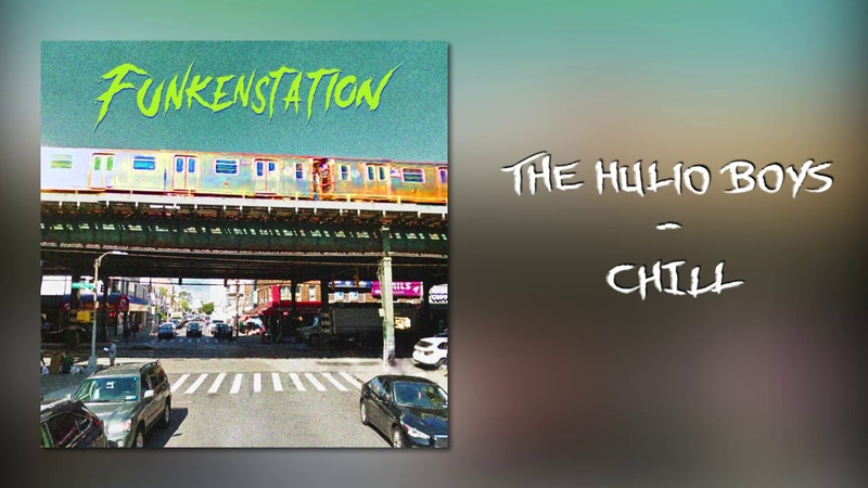 The Hulio Boys - Chill (Official Audio)