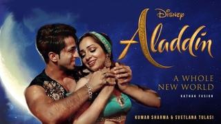 Disney's Aladdin Kathak Fusion   Svetlana Tulasi & Kumar Sharma   A Whole New World