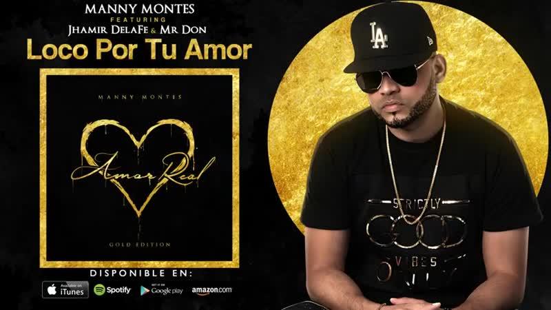 Manny Montes 06 Loco por tu amor feat Jhamir DelaFe y Mr Don Amor Real_480p_MUX.mp4
