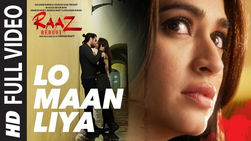 LO MAAN LIYA Full Video Song Raaz Reboot Arijit Singh Emraan Hashmi Kriti Kharbanda Gaurav Arora