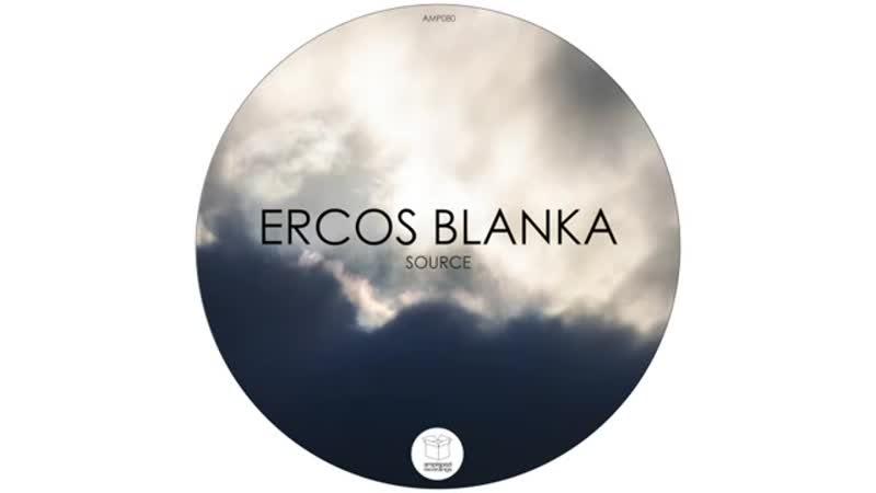 Ercos Blanka Source Original Mix