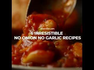 Your food lab 6 irresistible no onion no garlic recipes