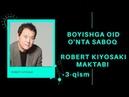 AUDIO KITOB | ROBERT KIYOSAKI MAKTABI. 3-QISM BOYISHGA OID O'NTA SABOQ