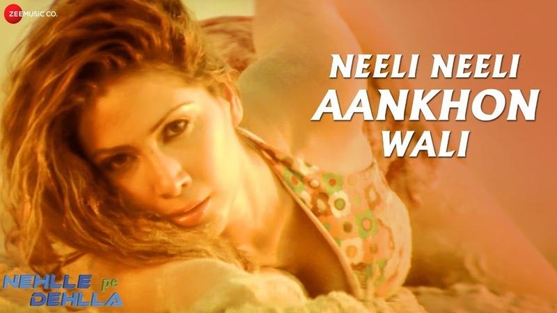 Neeli Neeli Aankhon Wali | Nehlle Pe Dehlla |Saif Ali Khan Kim Sharma |Mika Singh, Tarannum Mallik