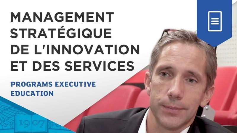 Management Stratégique de l'Innovation et des Services présenté par Xavier Pavie ESSEC Programs
