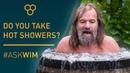 Do you ever take hot showers AskWim