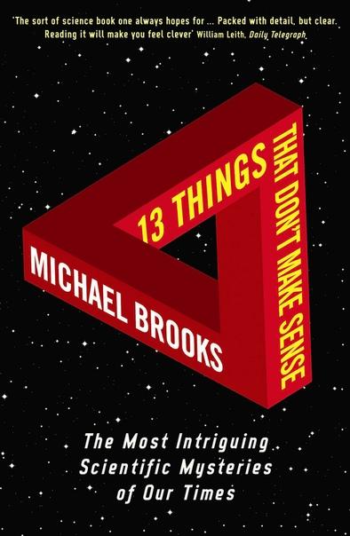 Brooks, Michael - 13 Things That Don't Make Sense