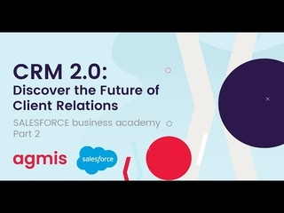 Salesforce Business Academy Part 2 | CRM 2.0: Discover the Future of Client Relations