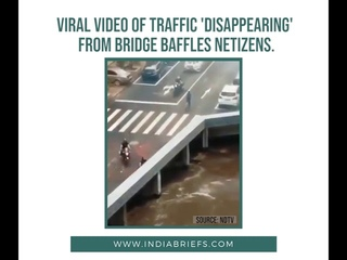 Viral Video Of Traffic 'Disappearing' From Bridge Baffles Netizens.