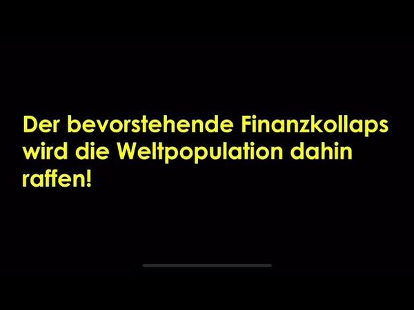 Finanzkollaps der uns bevorsteht wird die Weltpopulation dahin raffen sei vorgewarnt und sorge vor