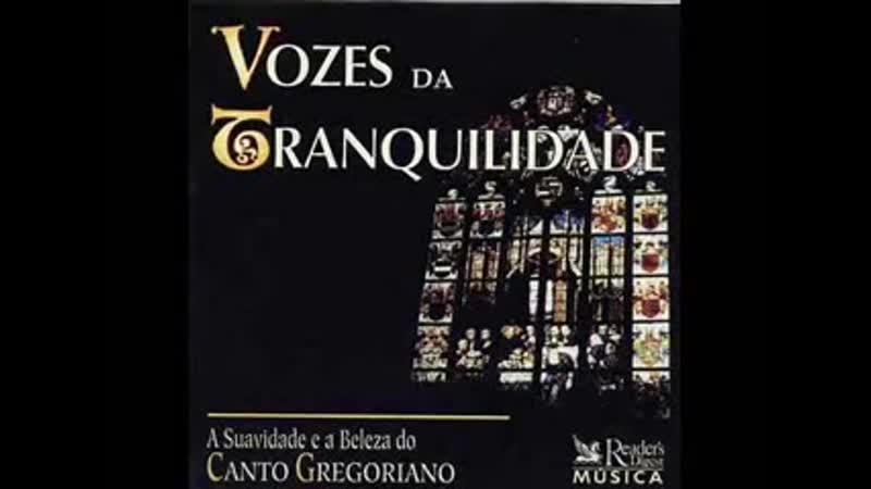 Vozes da Tranquilidade – Canto Gregoriano III