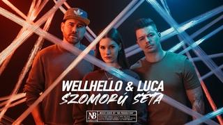 WELLHELLO & LUCA - SZOMORÚ SÉTA - OFFICIAL MUSIC VIDEO