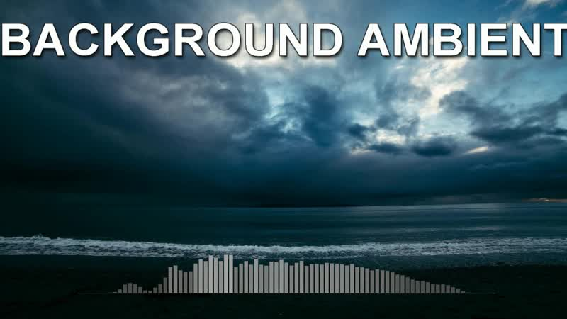 Background Ambient Background Music For Video