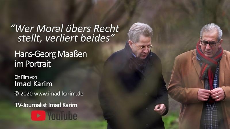 Hans Georg Maaßen im Portrait wer Moral übers Recht stellt verliert Beides Regie Imad Karim