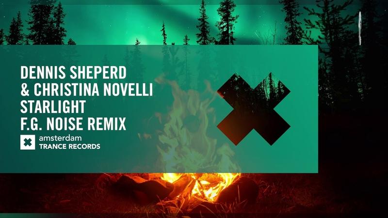 Dennis Sheperd Christina Novelli - Starlight (F.G. Noise Remix) Extended