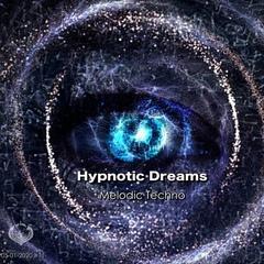 Hypnotic Dreams   Melodic Techno Mix